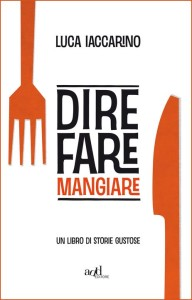 Dire, Fare, Mangiare - Gluten Free Travel and Living