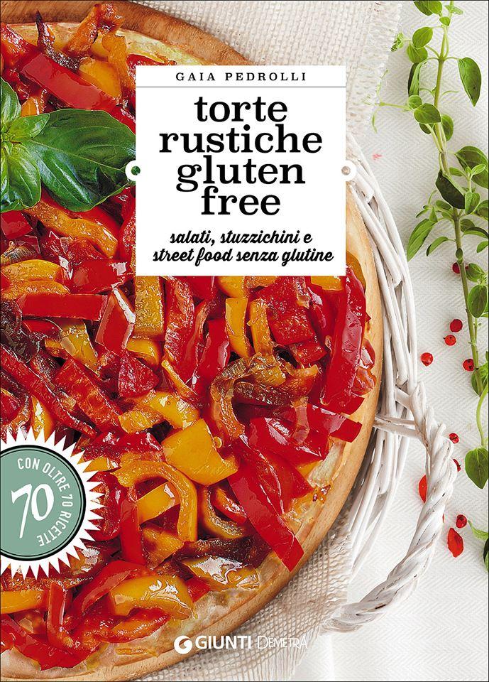 Torte rustiche gluten free di Gaia Pedrolli - Gluten Free Travel and Living