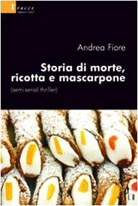 Storia di morte, ricotta e Mascarpone - Gluten Free Travel and Living