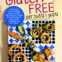 100% Gluten Free Friday: una scuola di cucina gluten free cartacea