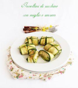 involtini di zucchine e miglio - Gluten Free Travel & Livinginvoltini di zucchine e miglio - Gluten Free Travel & Living