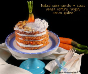 naked cake alle carote - Gluten Free Travel and Living