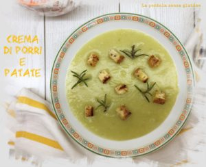 crema di porri e patate - Gluten Free Travel and Living